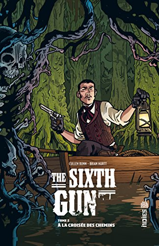 The Sixth Gun tome 2