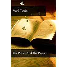 Mark Twain - The Prince And The Pauper (Illustrated) (English Edition)