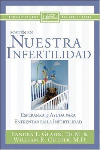 En Nuestra Infertilidad: Esperanza y Ayuda para las Parejas Que Enfretan la Infertilidad (Spanish Edition) by William Cutrer MD (2005-11-01)