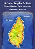 St. Lucian Kweyol on St. Croix: A Study of Language Choice and Attitudes