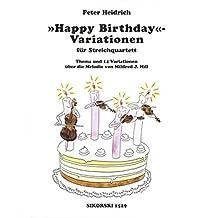 Happy Birthday - Variationen: Für Streichquartett. Thema und Variationen über die Melodie von Mildred J. Hill, Partitur und Stimmen