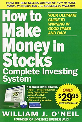 how-to-make-money-in-stocks-complete-investing-system-your-ultimate-guide-to-winning-in-good-times-a