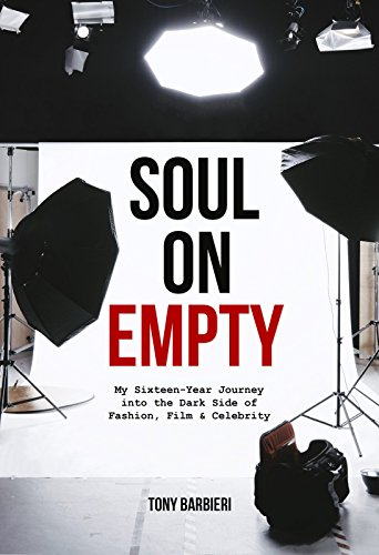 Soul On Empty: My Sixteen-Year Journey into the Dark Side of Fashion, Film & Celebrity – A Memoir (English Edition)