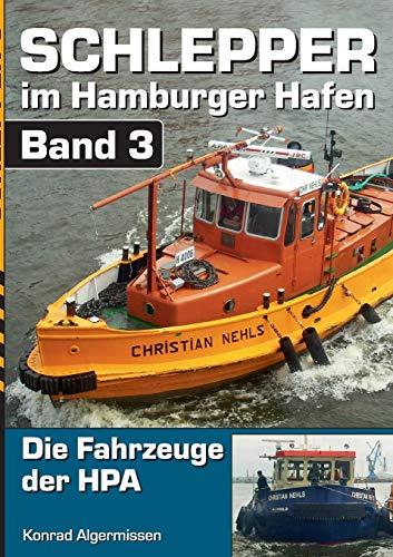 Schlepper im Hamburger Hafen - Band 3: Die Fahrzeuge der HPA