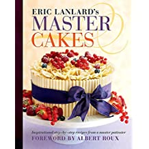 Master Cakes: Inspirational step-by-step recipes from a master patissier