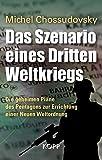 Das Szenario eines Dritten Weltkriegs: Die geheimen Pläne des Pentagons zur Errichtung einer Neuen Weltordnung