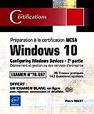 Windows 10 - Préparation à la certification MCSA Configuring Windows Devices (Examen 70-697) - 2e partie: Déploiement et gestion via des services d'entreprise...