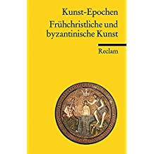 Kunst-Epochen: Frühchristliche und byzantinische Kunst