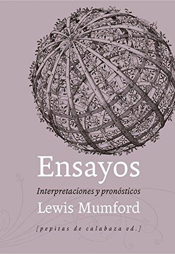 Ensayos Interpretaciones Y Pronósticos por Lewis Mumford