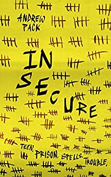 In Secure: TEEN. PRISON. SPELLS. TROUBLE. by [Pack, Andrew]