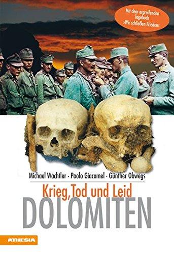 Dolomiten - Krieg, Tod und Leid par Michael Wachtler