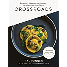 Crossroads: Extraordinary Recipes from the Restaurant That Is Reinventing Vegan Cuisine (English Edition)