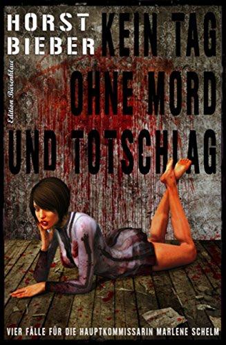 Kein Tag ohne Mord und Totschlag