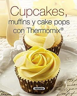 Cupcakes, Muffins Y Cake Pops Con Thermomix (El Rincón Del Paladar) de [