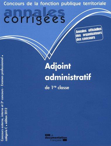 Adjoint administratif de 1re classe 2012 - Concours externe, interne, 3e concours et examen professionnel - Catégorie C
