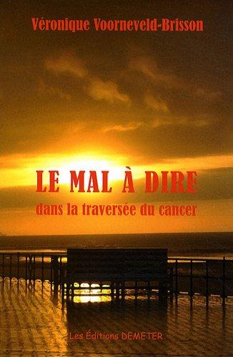 Le mal à dire dans la traversée du cancer par Véronique Voorneveld-Brisson