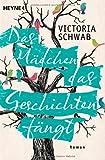 Das Mädchen, das Geschichten fängt: Roman von Victoria Schwab