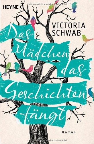 Buchseite und Rezensionen zu 'Das Mädchen, das Geschichten fängt: Roman' von Victoria Schwab