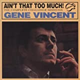 Ain'T That Too Much-Complete Challenge Sessions - Gene Vincent