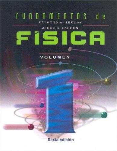 FUNDAMENTOS DE FISICA. VOLUMEN 1 por Raymond A. Serway epub
