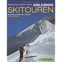 Erlebnis Skitouren: Die 100 schönsten Touren in den Alpen