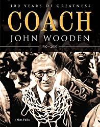 Coach John Wooden: 100 Years of Greatness: 1910 - 2010 by Fulks, Matt (2010) Paperback