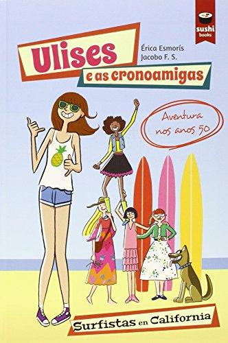 Ulises e as cronoamigas. Surfistas en California