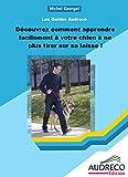 Telecharger Livres Decouvrez comment apprendre facilement a votre chien a ne plus tirer sur sa laisse Les Guides Audreco t 5 (PDF,EPUB,MOBI) gratuits en Francaise