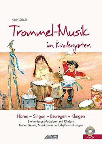 Trommel-Musik im Kindergarten (inkl. CD) (Hören - Singen - Bewegen - Klingen) -