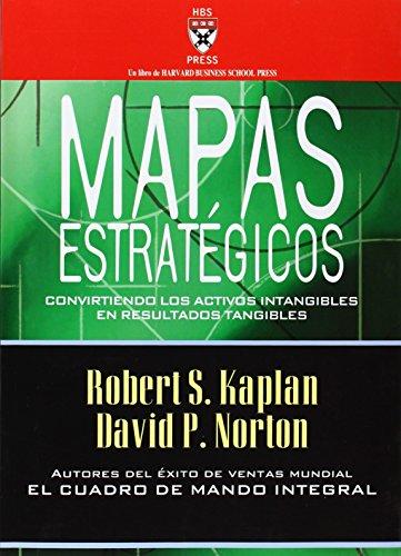 Mapas estratégicos: Convirtiendo los activos intangibles en resultados tangibles (HARVARD BUSINESS SCHOOL PRESS) por Robert S. Kaplan
