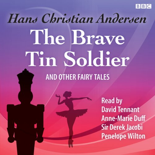 The Brave Tin Soldier and Other Fairy Tales (BBC Audiobooks)