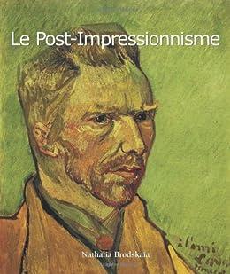 Le Post-Impressionnisme par [Brodskaïa,  Nathalia]