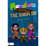 [(Monsters Do Not Know Tae Kwon Do)] [By (author) Brian Mott] published on (October, 2013)
