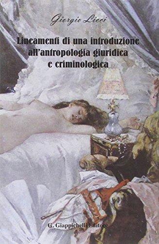 Lineamenti di una introduzione all'antropologia giuridica e criminologica
