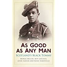 As Good as Any Man: Scotland's Black Tommy