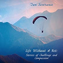 Life Without a Net: Stories of Challenge and Compassion