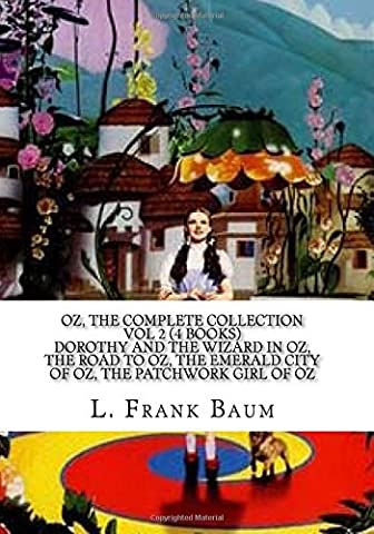 Oz, the Complete Collection Vol 2 (4 Books) Dorothy and the Wizard in Oz, The Road to Oz, The Emerald City of Oz, The Patchwork Girl of Oz