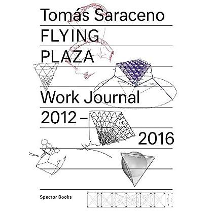 Tomas Saraceno flying plaza work journal