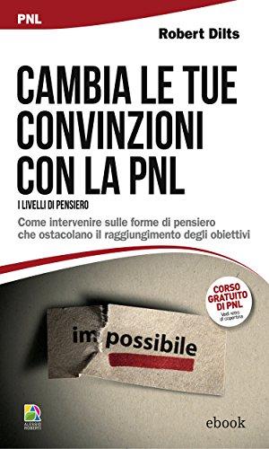 Cambia le tue convinzioni con la PNL: Come