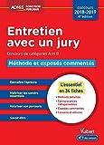 Entretien avec un jury - Méthode et exposés commentés - Concours de catégories A et B - L'essentiel en 34 fiches - Concours 2018-2019...