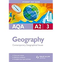 AQA A2 Geography Student Unit Guide: Unit 3 Contemporary Geographical Issues