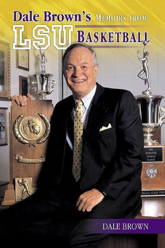 Dale Brown's Memoirs from LSU Basketball por Dale Brown