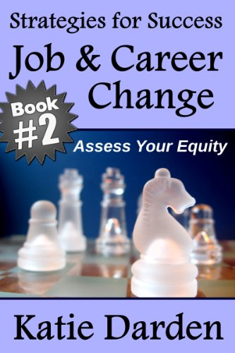 Job Career Change Assess Your Equity 10 Key Strategies For Success Book 2