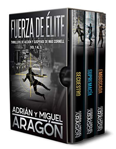 Fuerza de Élite: Thrillers de acción y suspense de Max Cornell (Vol 1 al 3) por Adrián Aragón