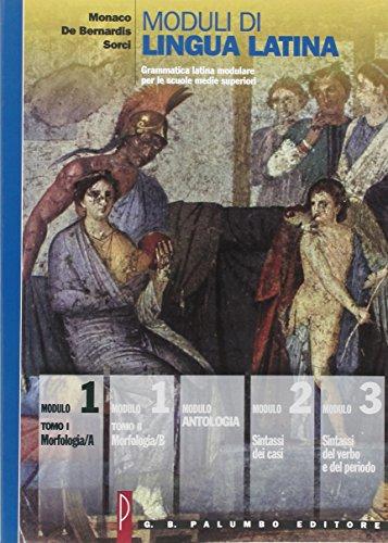 Moduli di lingua latina. Morfologia A. Per le Scuole superiori: 1