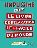 Simplissime - Le livre de relaxation le + facile du monde...