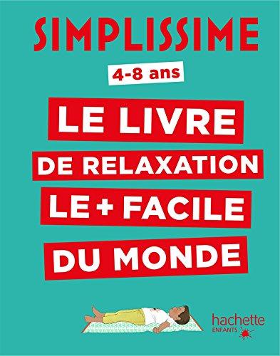 Simplissime - Le livre de relaxation le + facile du monde