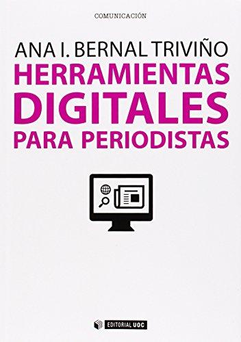 Herramientas digitales para periodistas (Manuales) por Ana I. Bernal Triviño