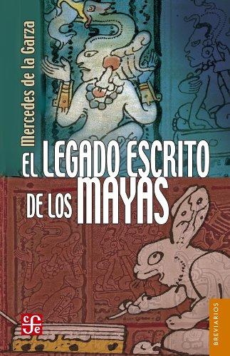 El legado escrito de los mayas (Brevarios del Fondo de Cultura Economica nº 575) por Mercedes de la Garza Camino