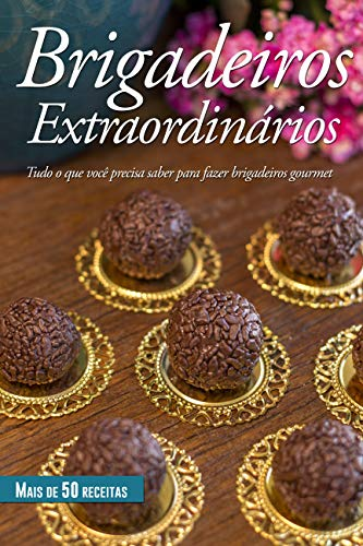 Brigadeiros Extraordinários (Portuguese Edition)